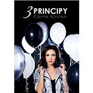 Carrie Kirsten: 3 principy - Elektronická kniha