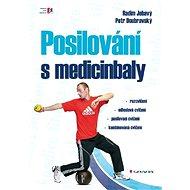 Posilování s medicinbaly - Radim Jebavý, Petr Doubravský