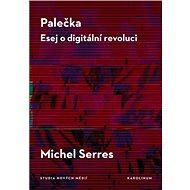 Palečka - esej o digitální revoluci - Elektronická kniha