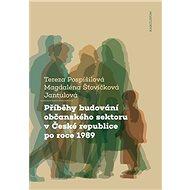 Příběhy budování občanského sektoru v České republice po roce 1989 - Elektronická kniha