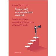Ženy (a muži) ve zpravodajských redakcích - Elektronická kniha