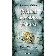 Případ uprchlého biskupa - Elektronická kniha