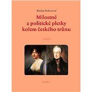 Milostné a politické pletky kolem českého trůnu - Elektronická kniha