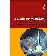 Od Stalina ke Gorbačovovi - Elektronická kniha