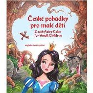 České pohádky pro malé děti -  angličtina - Elektronická kniha