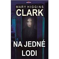 Na jedné lodi - Mary Higgins Clarková, 256 stran