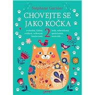 Chovejte se jako kočka 2 - Elektronická kniha