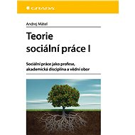 Teorie sociální práce I - Elektronická kniha