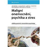 Maligní onemocnění, psychika a stres - Elektronická kniha