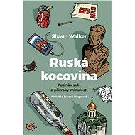 Ruská kocovina - Shaun Walker, 336 stran