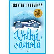 Velká samota - Kristin Hannahová, 488 stran
