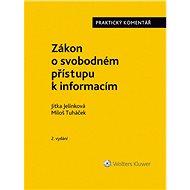 Zákon o svobodném přístupu k informacím (č. 106/1999 Sb.). Praktický komentář. 2. vydání - Elektronická kniha