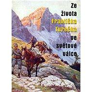 Ze života Františka Turečka ve světové válce - Elektronická kniha