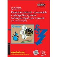 Elektrická zařízení v prostorách s nebezpečím výbuchu hořlavých plynů, par a prachů - Elektronická kniha