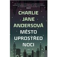 Město uprostřed noci - Elektronická kniha
