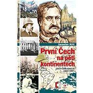 První Čech na pěti kontinentech - Elektronická kniha