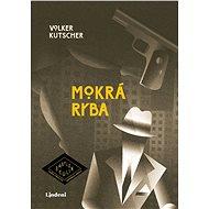 Mokrá ryba (SK) - Volker Kutscher, 480 stran