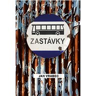 Zastávky - Jan Vrabec, 192 stran