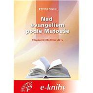Nad evangeliem podle Matouše - Elektronická kniha