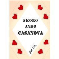 Skoro jako Casanova - Elektronická kniha