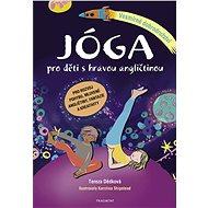 Jóga pro děti s hravou angličtinou – Vesmírné dobrodružství - Elektronická kniha