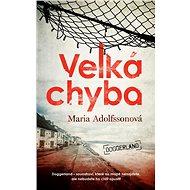 Velká chyba - Maria Adolfssonová, 432 stran