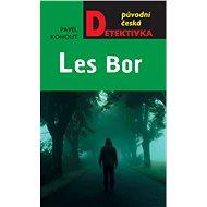 Les Bor - Pavel Kohout, 256 stran