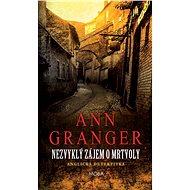 Nezvyklý zájem o mrtvoly - Ann Granger, 336 stran