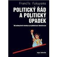 Politický řád a politický úpadek - Elektronická kniha