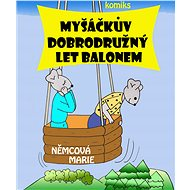 Myšáčkův dobrodružný let balonem - Elektronická kniha