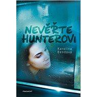 Nevěřte Hunterovi - Elektronická kniha
