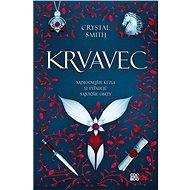 Zväzky mágie 1: Krvavec - Crystal Smithová, 376 stran