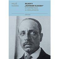 "Rilkovy ""Duineser Elegien""- Interpretace (a deklamace) - Elektronická kniha"