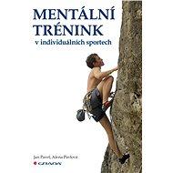 Mentální trénink v individuálních sportech - Elektronická kniha