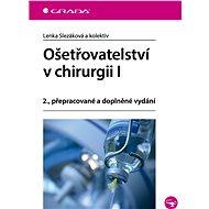 Ošetřovatelství v chirurgii I - Elektronická kniha