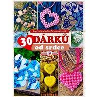 30 dárků od srdce - Elektronická kniha