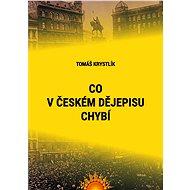 Co v českém dějepisu chybí - Elektronická kniha