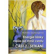 Energie lásky našla ke mně cestu - Elektronická kniha