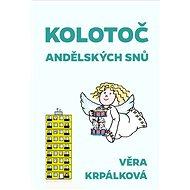 Kolotoč andělských snů - Elektronická kniha