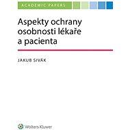 Aspekty ochrany osobnosti lékaře a pacienta - Elektronická kniha