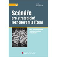 Scénáře pro strategické rozhodování a řízení - Elektronická kniha