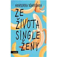 Ze života single ženy - Elektronická kniha