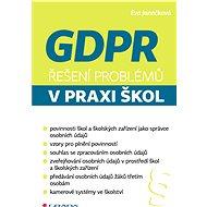 GDPR - Řešení problémů v praxi škol - Elektronická kniha
