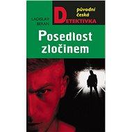 Posedlost zločinem - Elektronická kniha
