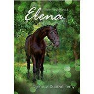 Elena: Tajemství Dubové farmy - Elektronická kniha