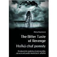 The Bitter Taste of Revenge / Hořká chuť pomsty - Elektronická kniha
