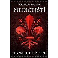 Medicejští: Dynastie u moci - Elektronická kniha
