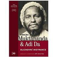 Duchovní instrukce - Svámí Muktánanda, Adi Da