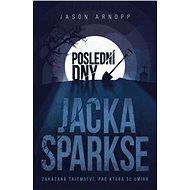 Poslední dny Jacka Sparkse - Elektronická kniha
