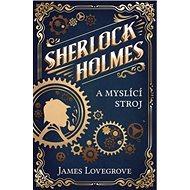 Sherlock Holmes a myslící stroj - Elektronická kniha